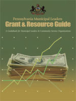 Pennsylvania Municipal Leaders Grant and Resource Guide